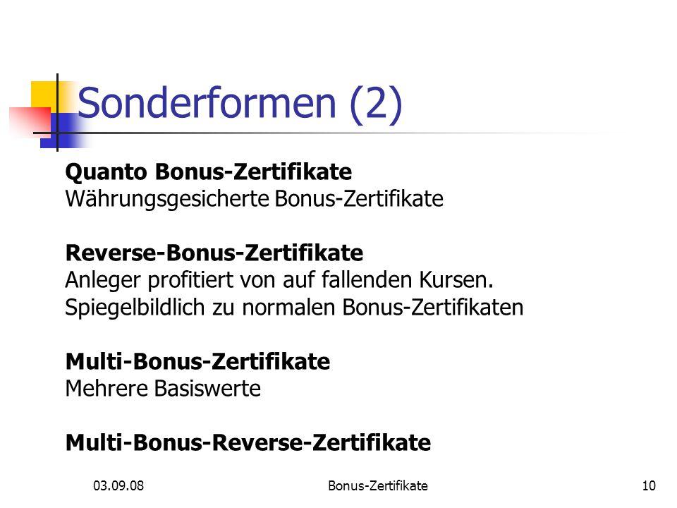 03.09.08Bonus-Zertifikate Sonderformen (2) Quanto Bonus-Zertifikate Währungsgesicherte Bonus-Zertifikate Reverse-Bonus-Zertifikate Anleger profitiert