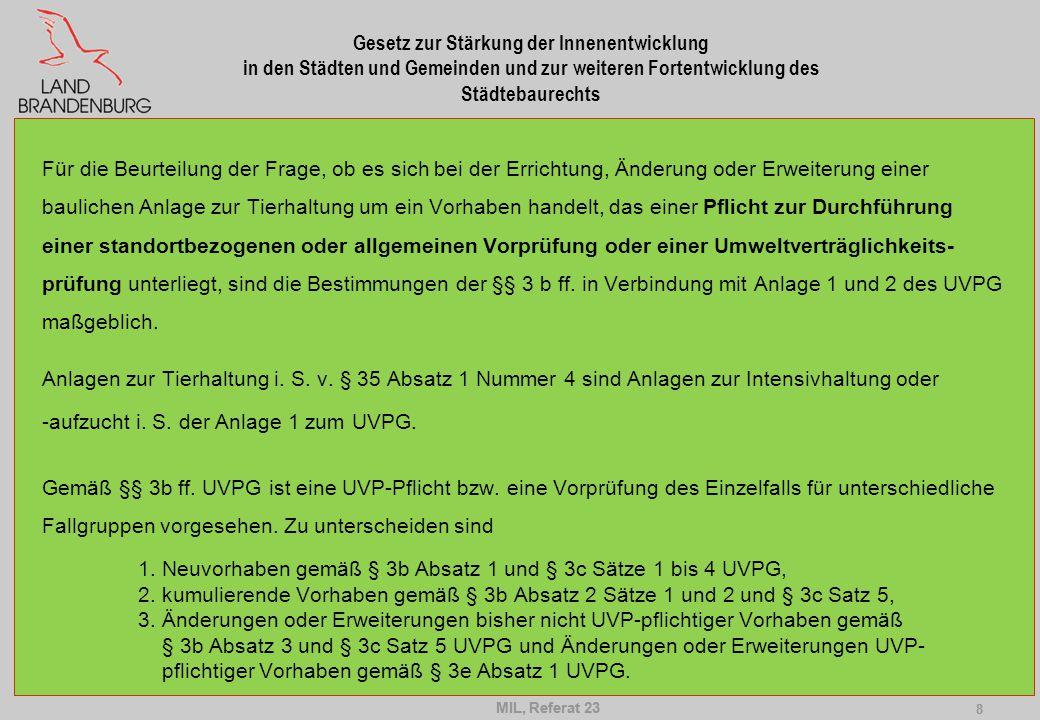 MIL, Referat 23 8 8 Gesetz zur Stärkung der Innenentwicklung in den Städten und Gemeinden und zur weiteren Fortentwicklung des Städtebaurechts Für die