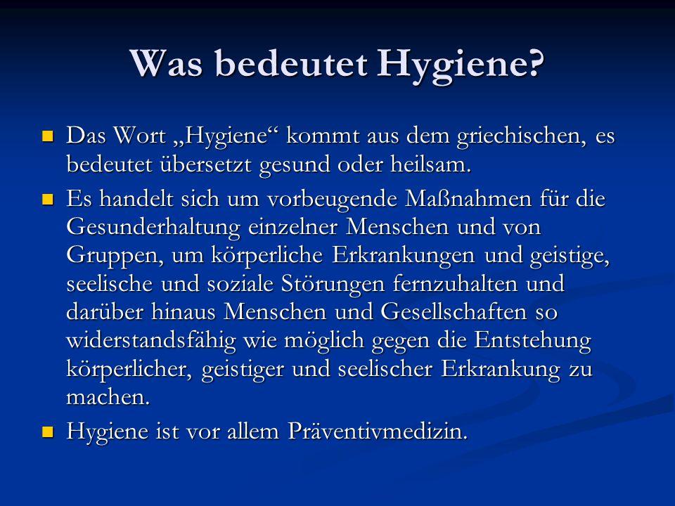 """Was bedeutet Hygiene? Das Wort """"Hygiene"""" kommt aus dem griechischen, es bedeutet übersetzt gesund oder heilsam. Das Wort """"Hygiene"""" kommt aus dem griec"""