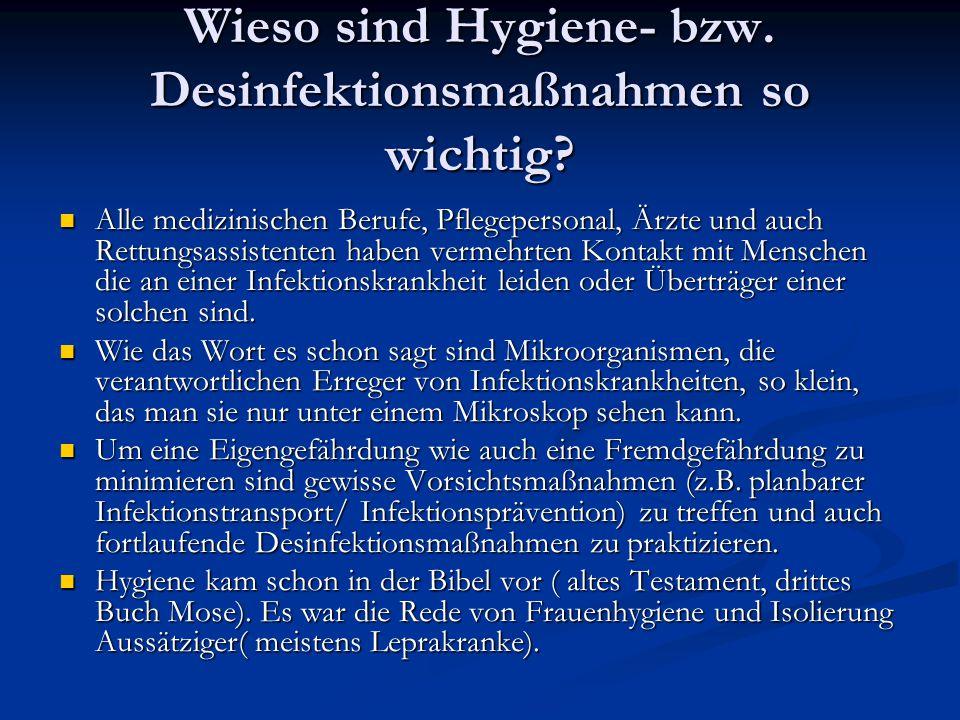 Wieso sind Hygiene- bzw.Desinfektionsmaßnahmen so wichtig.