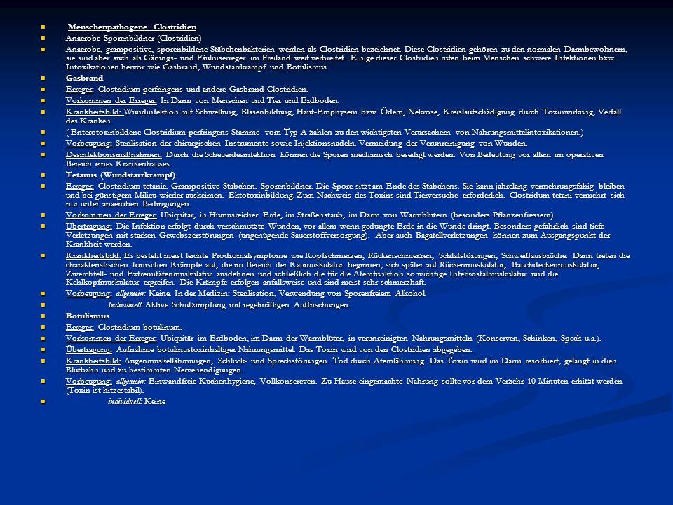 Menschenpathogene Clostridien Menschenpathogene Clostridien Anaerobe Sporenbildner (Clostridien) Anaerobe Sporenbildner (Clostridien) Anaerobe, grampositive, sporenbildene Stäbchenbakterien werden als Clostridien bezeichnet.