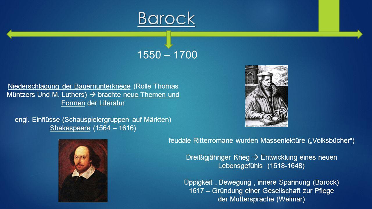 """Barock 1550 – 1700 feudale Ritterromane wurden Massenlektüre (""""Volksbücher"""") Dreißigjähriger Krieg  Entwicklung eines neuen Lebensgefühls (1618-1648)"""