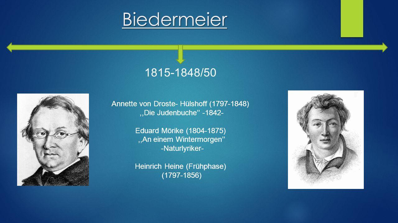 Biedermeier 1815-1848/50 Annette von Droste- Hülshoff (1797-1848),,Die Judenbuche'' -1842- Eduard Mörike (1804-1875),,An einem Wintermorgen'' -Naturly