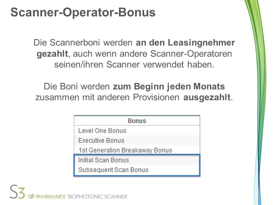 Scanner-Operator-Bonus Die Scannerboni werden an den Leasingnehmer gezahlt, auch wenn andere Scanner-Operatoren seinen/ihren Scanner verwendet haben.