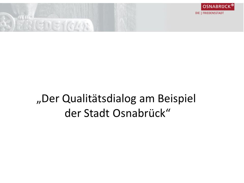 """""""Der Qualitätsdialog am Beispiel der Stadt Osnabrück"""