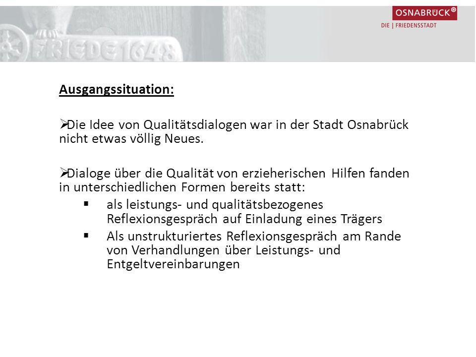 Ausgangssituation:  Die Idee von Qualitätsdialogen war in der Stadt Osnabrück nicht etwas völlig Neues.  Dialoge über die Qualität von erzieherische