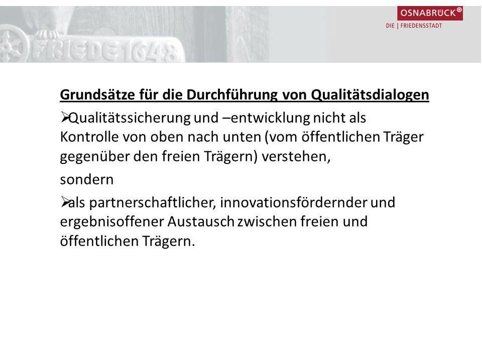 Grundsätze für die Durchführung von Qualitätsdialogen  Qualitätssicherung und –entwicklung nicht als Kontrolle von oben nach unten (vom öffentlichen
