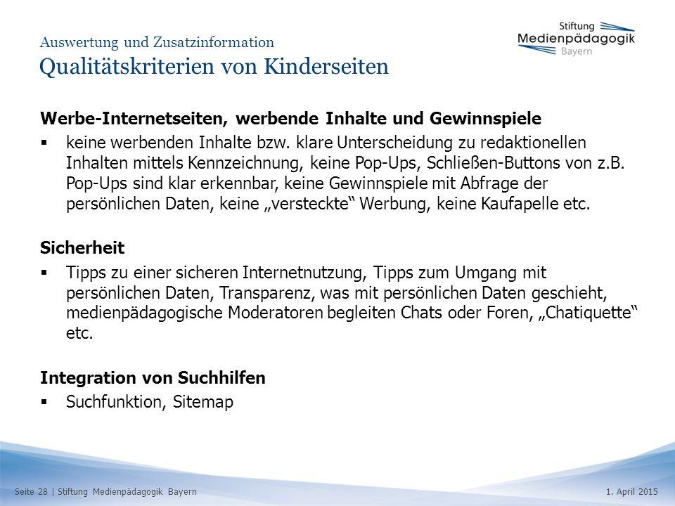 Seite 28   Stiftung Medienpädagogik Bayern1. April 2015 Auswertung und Zusatzinformation Qualitätskriterien von Kinderseiten Werbe-Internetseiten, wer