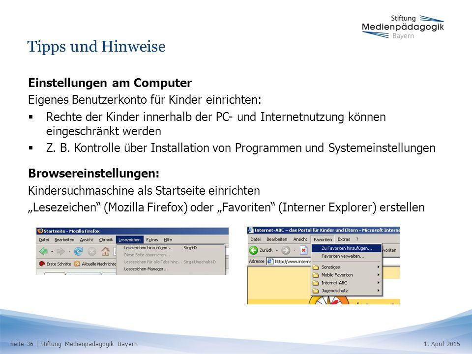 Seite 36   Stiftung Medienpädagogik Bayern1. April 2015 Tipps und Hinweise Einstellungen am Computer Eigenes Benutzerkonto für Kinder einrichten:  Re