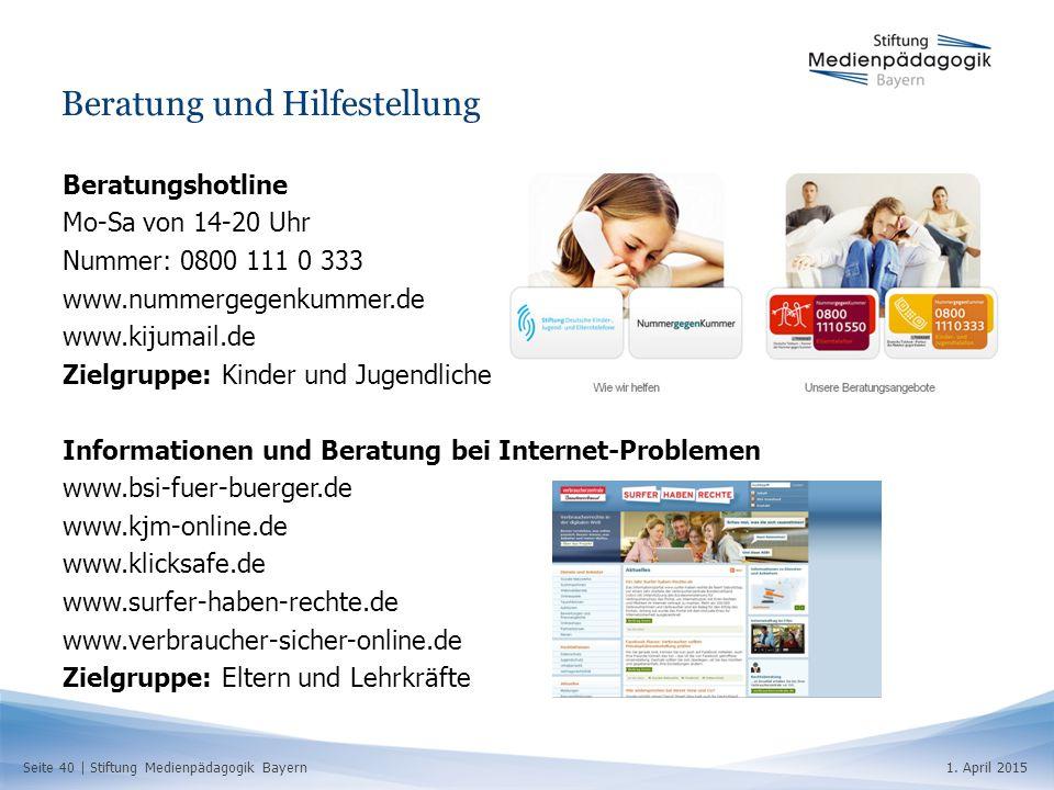 Seite 40   Stiftung Medienpädagogik Bayern1. April 2015 Beratung und Hilfestellung Beratungshotline Mo-Sa von 14-20 Uhr Nummer: 0800 111 0 333 www.num