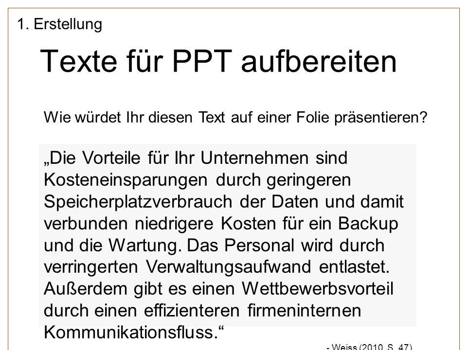 """Texte für PPT aufbereiten 1. Erstellung """"Die Vorteile für Ihr Unternehmen sind Kosteneinsparungen durch geringeren Speicherplatzverbrauch der Daten un"""