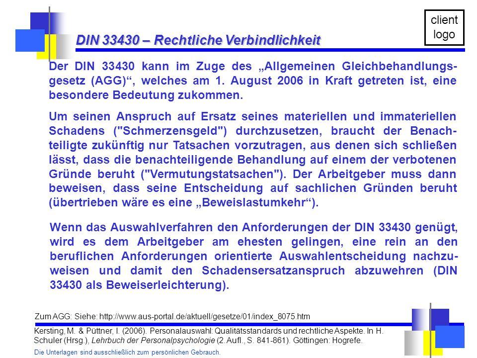 """Die Unterlagen sind ausschließlich zum persönlichen Gebrauch. client logo Der DIN 33430 kann im Zuge des """"Allgemeinen Gleichbehandlungs- gesetz (AGG)"""""""