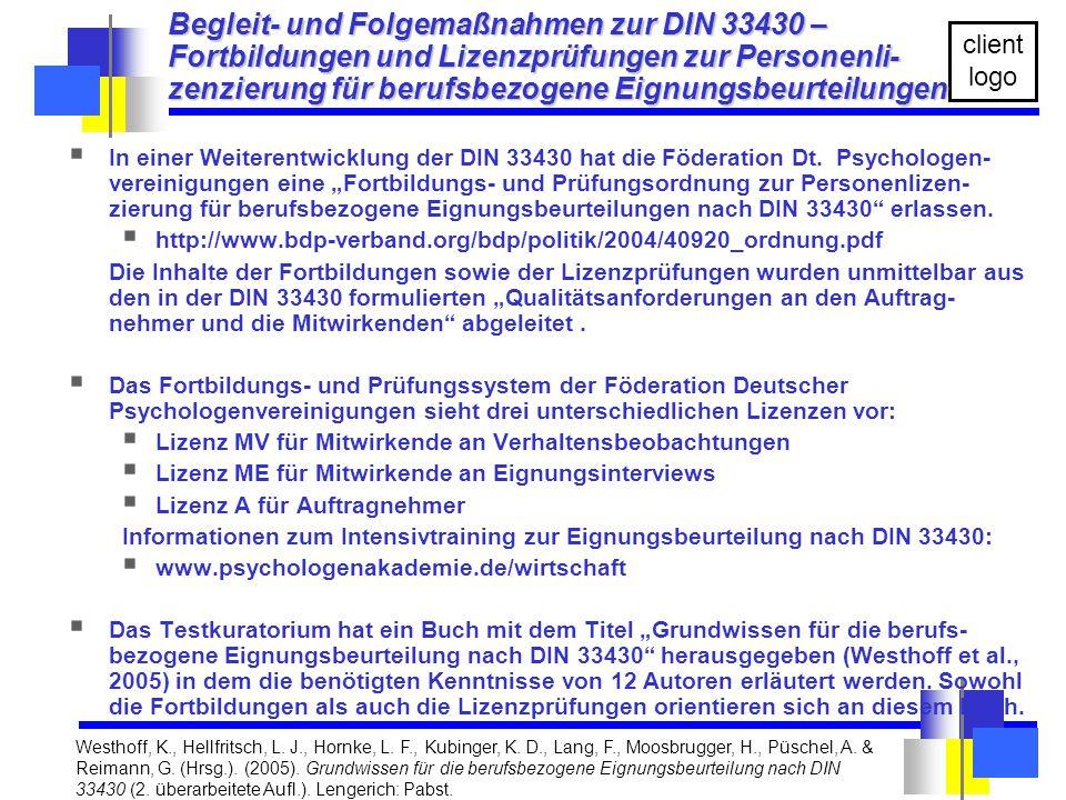 Die Unterlagen sind ausschließlich zum persönlichen Gebrauch. client logo  In einer Weiterentwicklung der DIN 33430 hat die Föderation Dt. Psychologe