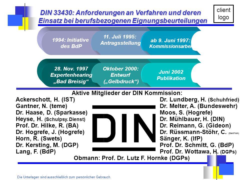 Die Unterlagen sind ausschließlich zum persönlichen Gebrauch. client logo DIN 33430: Anforderungen an Verfahren und deren Einsatz bei berufsbezogenen