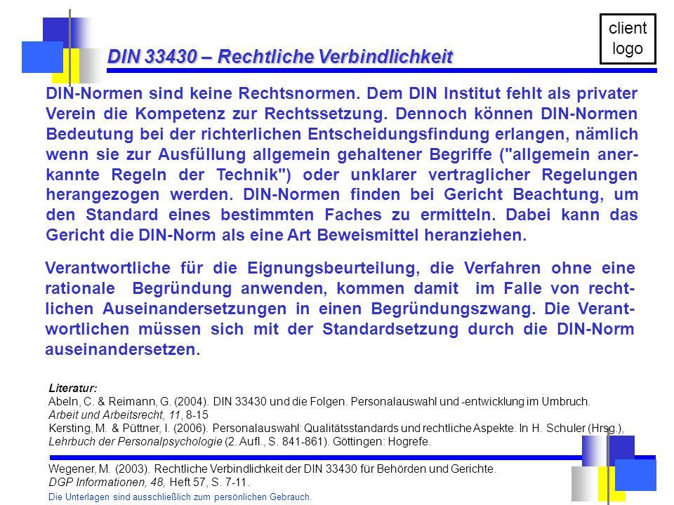 Die Unterlagen sind ausschließlich zum persönlichen Gebrauch. client logo DIN-Normen sind keine Rechtsnormen. Dem DIN Institut fehlt als privater Vere