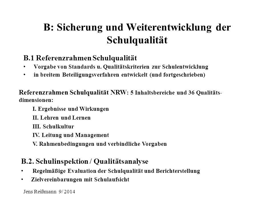 Jens Reißmann 9/ 2014 A: Sicherung und Weiterentwicklung der Unterrichtsqualität A.1 Einführung nationaler Bildungsstandards für den Fachunterricht A.