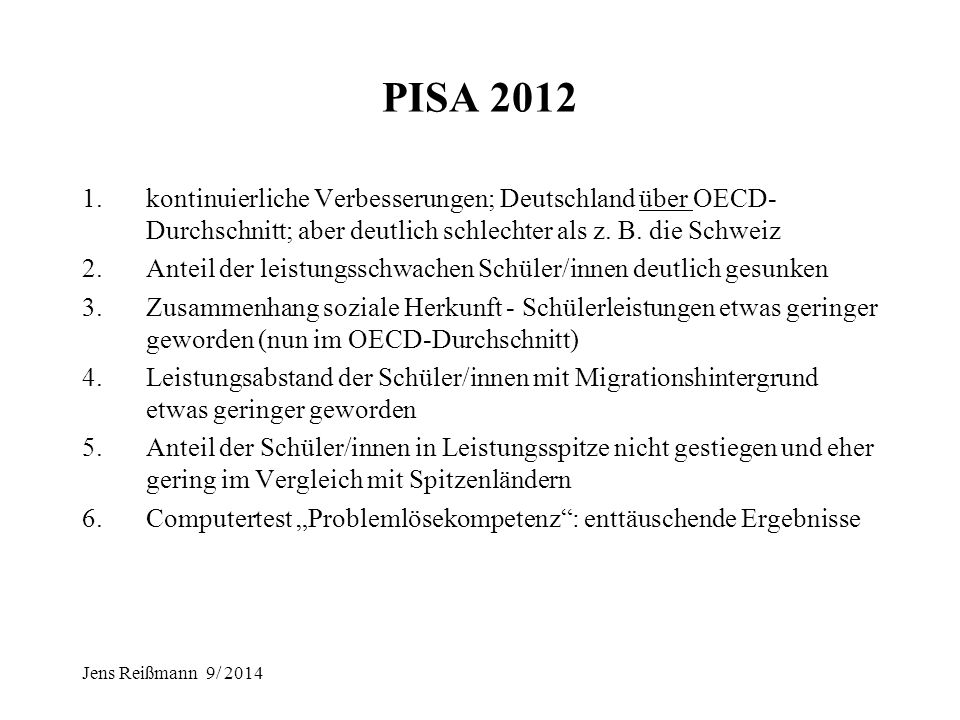 Jens Reißmann 9/ 2014 Unterstützungssystem zusätzliche Förderressourcen Professionalisierung der Schulleitungen Reform der Lehrerausbildung (Sprachför