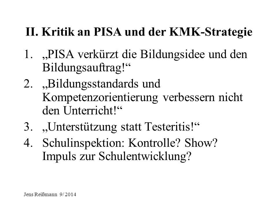 Jens Reißmann 9/ 2014 PISA 2012 1.kontinuierliche Verbesserungen; Deutschland über OECD- Durchschnitt; aber deutlich schlechter als z. B. die Schweiz