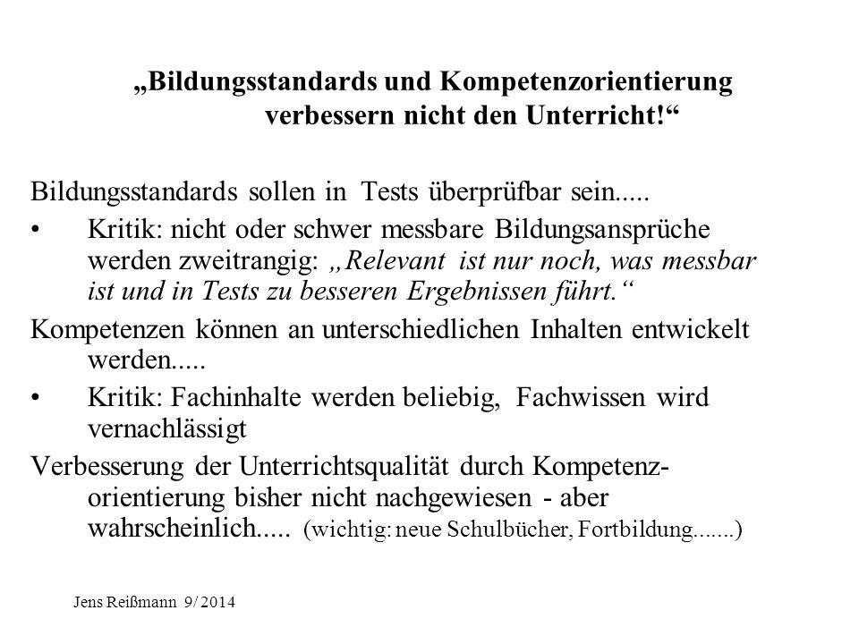 """Jens Reißmann 9/ 2014 """"PISA verkürzt die Bildungsidee und den Bildungsauftrag!"""" """"Abwertung"""" der nicht bei PISA getesteten Kompetenzen und Fächer PISA"""