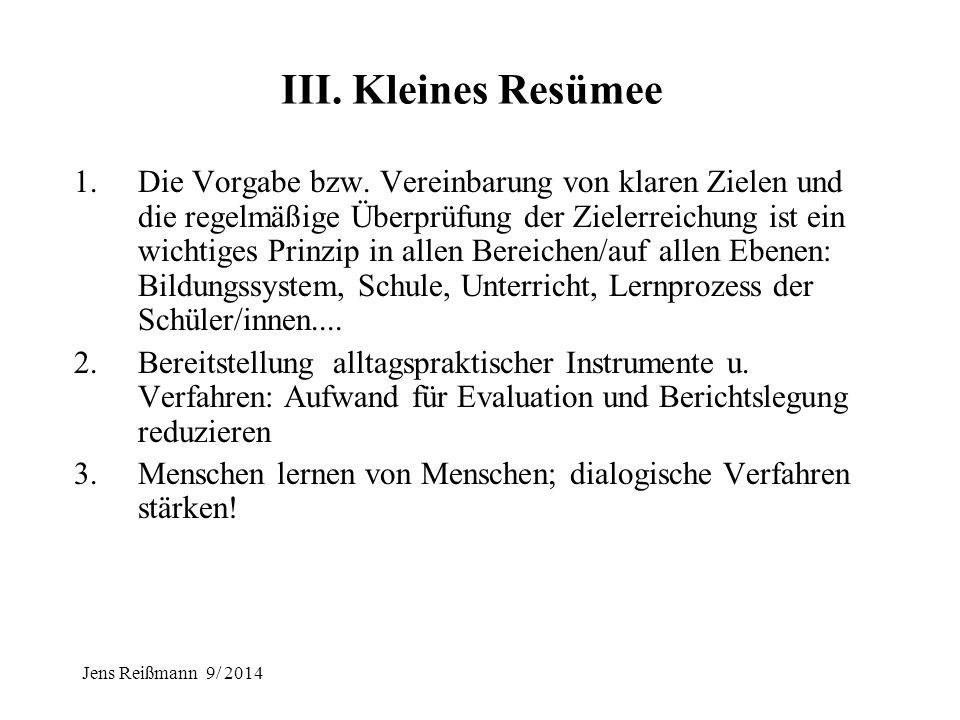Jens Reißmann 9/ 2014 Schulinspektion: Kontrolle - Show - Impuls zur Schulentwicklung? Kritik an Schulinspektionen: Kontrollinstrumente: shaming and b