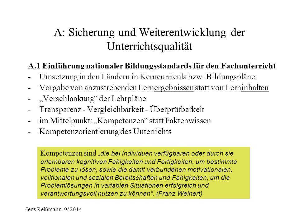 Jens Reißmann 9/ 2014 Die Strategie der KMK und der Länder zur Qualitätsentwicklung 1. Einheitliche und transparente Zielvorgaben A: Unterrichtsentwic