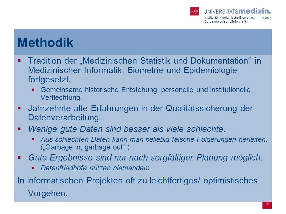 """Institut für Medizinische Biometrie, Epidemiologie und Informatik 12 Methodik  Tradition der """"Medizinischen Statistik und Dokumentation"""" in Medizinis"""