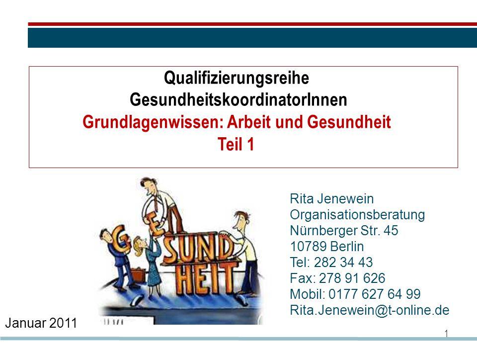 1 Qualifizierungsreihe GesundheitskoordinatorInnen Grundlagenwissen: Arbeit und Gesundheit Teil 1 Rita Jenewein Organisationsberatung Nürnberger Str.