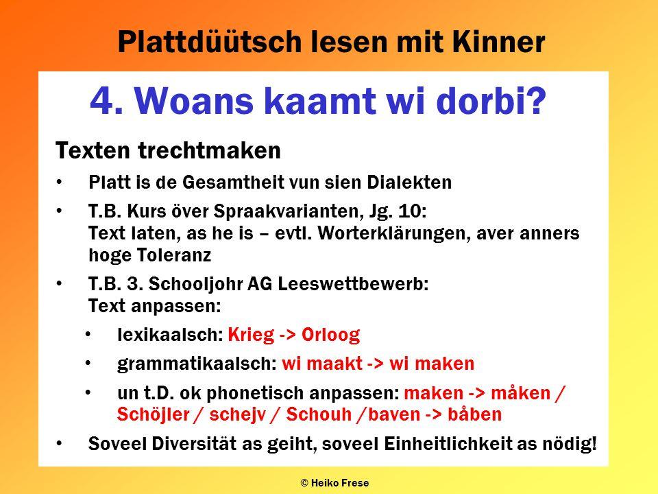 Plattdüütsch lesen mit Kinner © Heiko Frese 6. Das Wie: Kennzeichen des Niederdeutschen