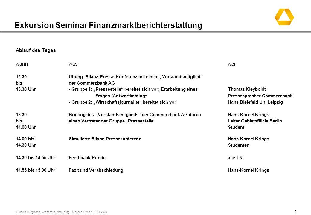 2 GF Berlin | Regionale Vertriebsunterstützung | Stephan Oehler, 12.11.2009 Exkursion Seminar Finanzmarktberichterstattung Ablauf des Tages wannwaswer