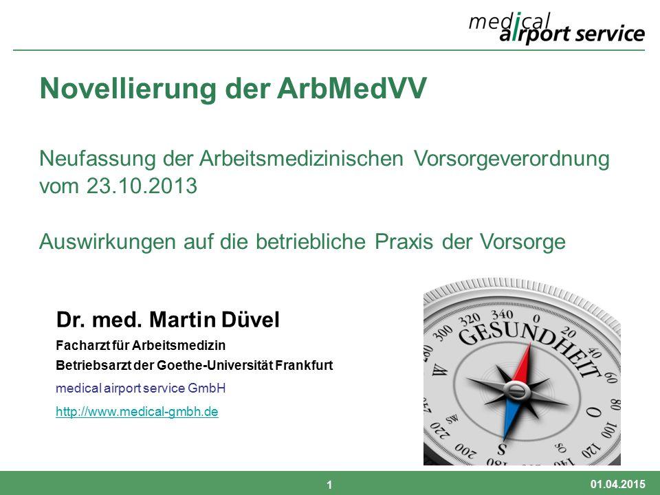 Dr. med. Martin Düvel Facharzt für Arbeitsmedizin Betriebsarzt der Goethe-Universität Frankfurt medical airport service GmbH http://www.medical-gmbh.d