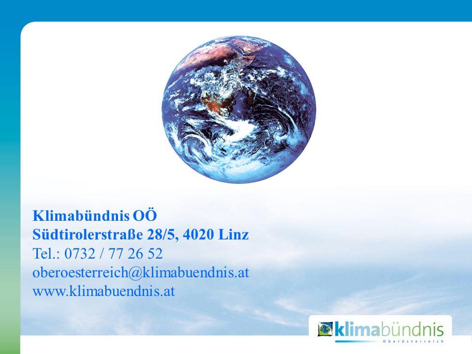 Klimabündnis OÖ Südtirolerstraße 28/5, 4020 Linz Tel.: 0732 / 77 26 52 oberoesterreich@klimabuendnis.at www.klimabuendnis.at