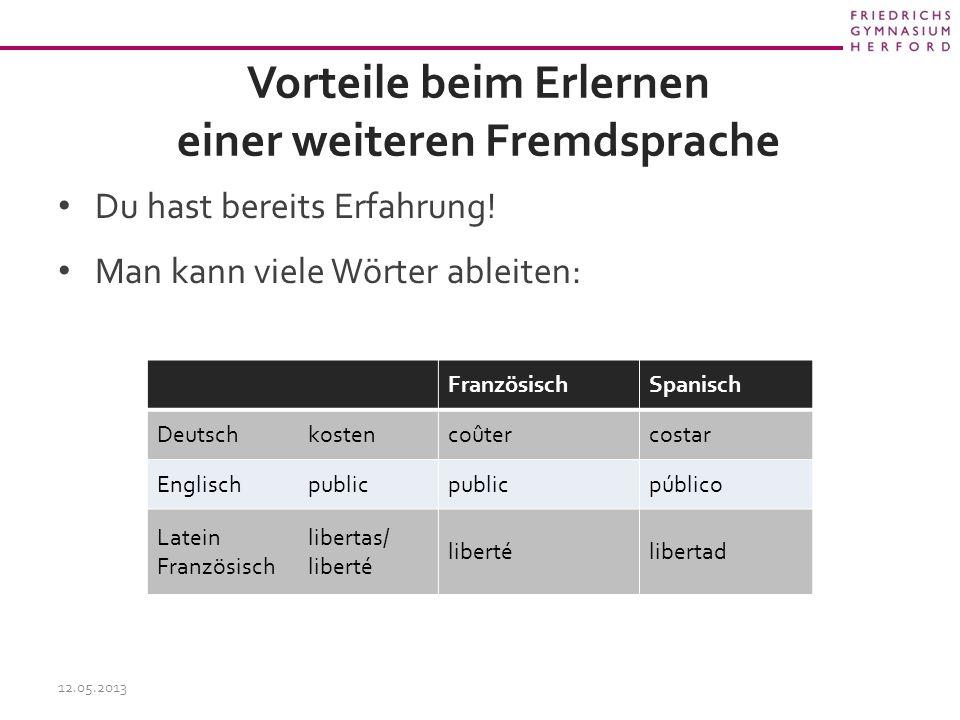 Vorteile beim Erlernen einer weiteren Fremdsprache Du hast bereits Erfahrung.