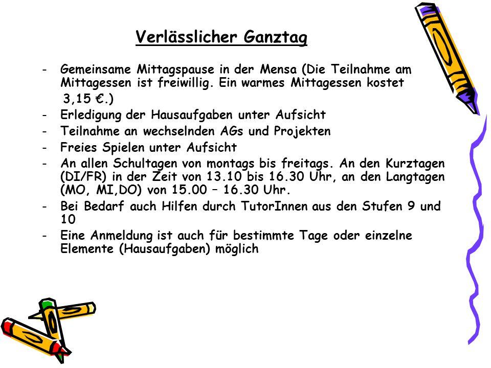 Verlässlicher Ganztag -Gemeinsame Mittagspause in der Mensa (Die Teilnahme am Mittagessen ist freiwillig. Ein warmes Mittagessen kostet 3,15 €.) -Erle