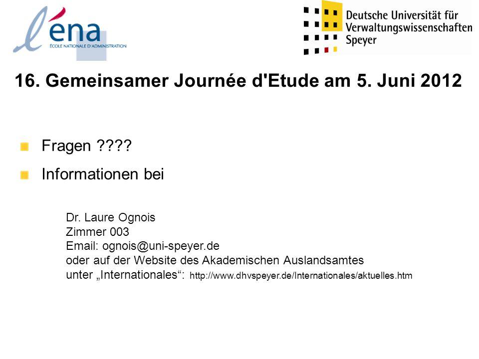 16. Gemeinsamer Journée d Etude am 5. Juni 2012 Fragen ???.