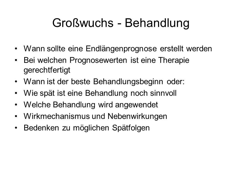 Großwuchs - Behandlung Wann sollte eine Endlängenprognose erstellt werden Bei welchen Prognosewerten ist eine Therapie gerechtfertigt Wann ist der bes