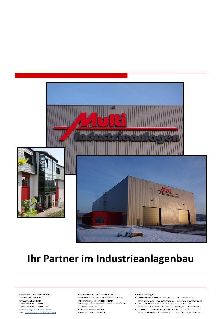Multi Industrieanlagen GmbH Handelsregister Chemnitz HR B 23873Bankverbindungen: Zschorlauer Straße 56 Geschäftsführer: Dipl.-Kfm. Stefan A. Gnichtel