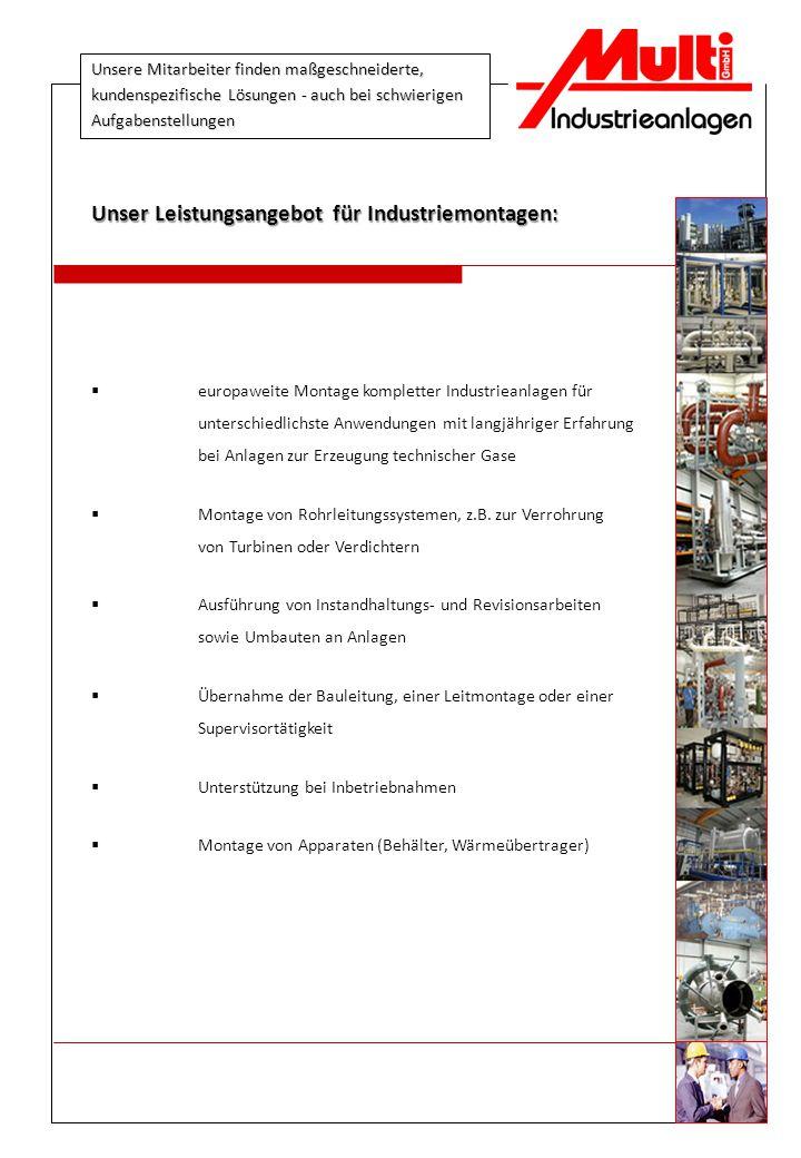 Unsere Mitarbeiter finden maßgeschneiderte, kundenspezifische Lösungen - auch bei schwierigen Aufgabenstellungen  europaweite Montage kompletter Indu