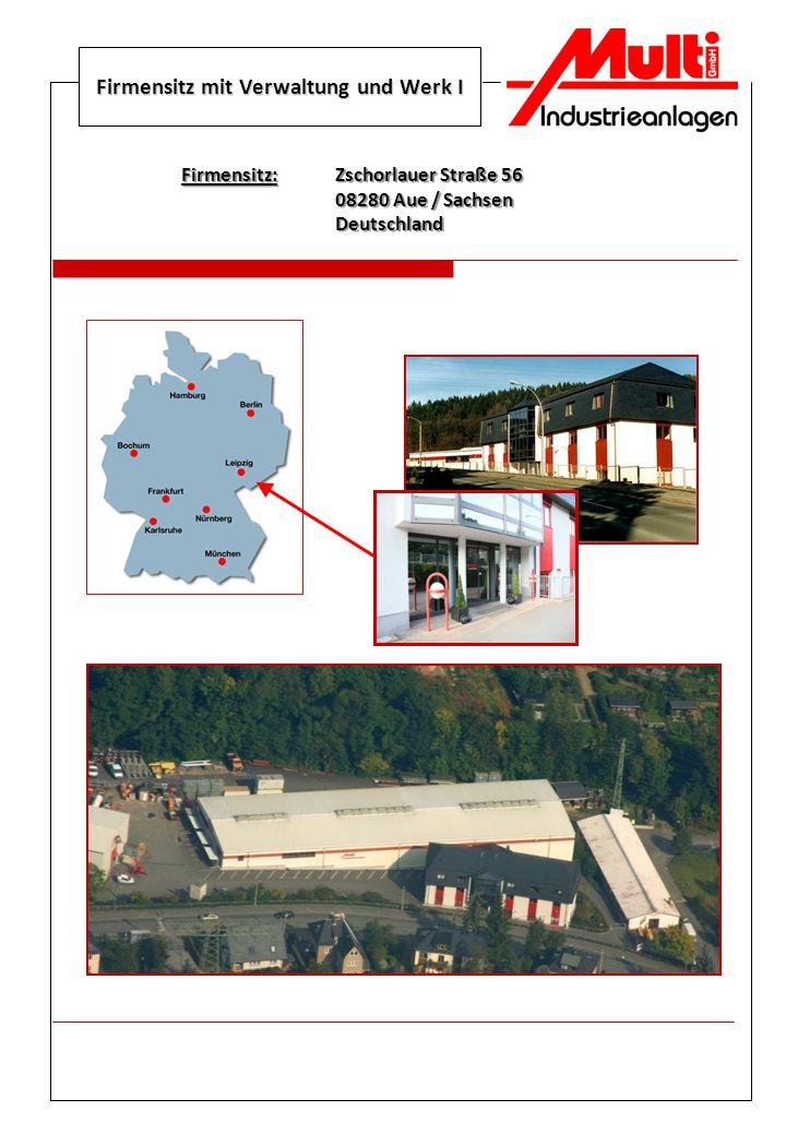 Firmensitz mit Verwaltung und Werk I Firmensitz:Zschorlauer Straße 56 08280 Aue / Sachsen Deutschland