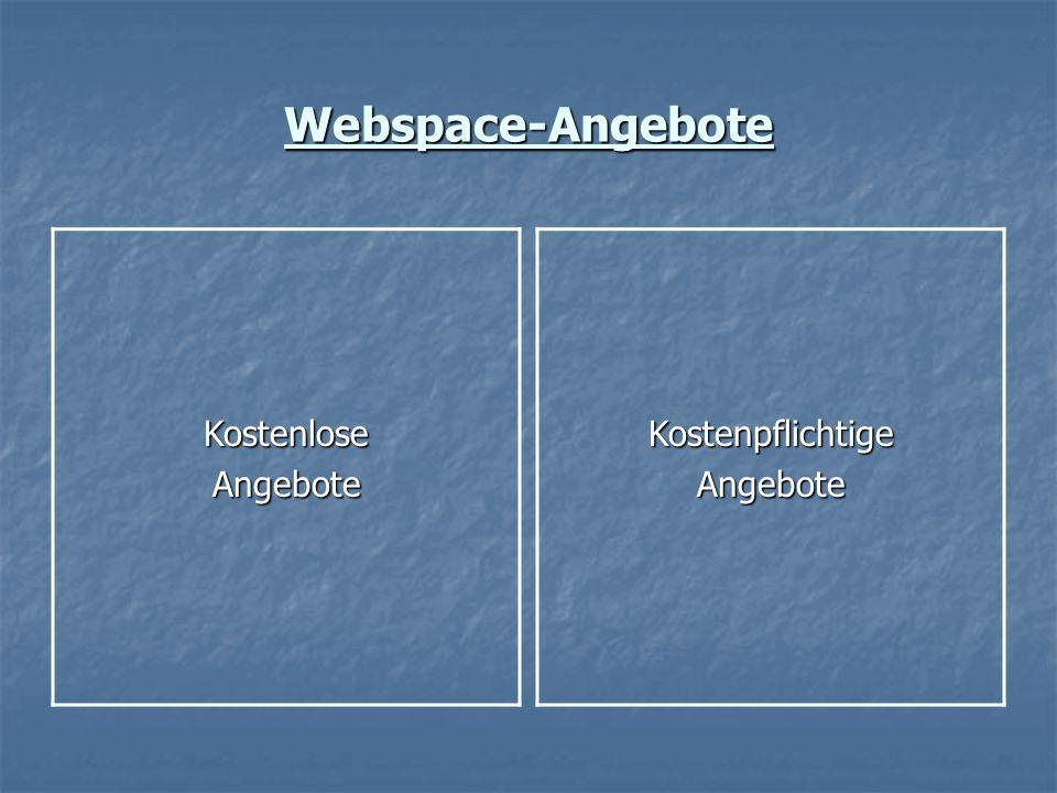 Webspace-Angebote KostenloseAngeboteKostenpflichtigeAngebote