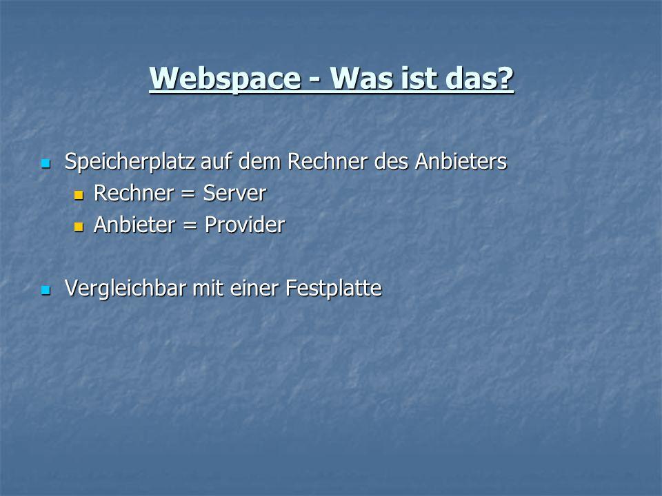 Kostenlos: Vergleich 100megsfreeRegistryweb Webspace-Größe 100 MB 35 MB MySQL Frontpage PHP CGI SSI UploadBrowserFTP
