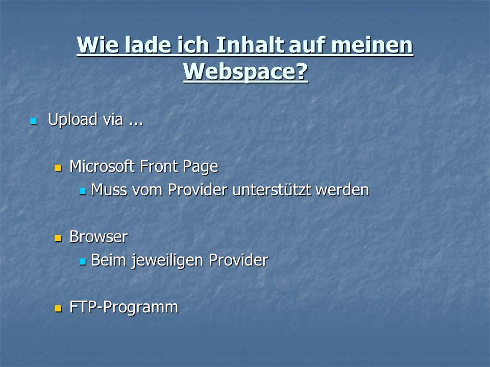 Wie lade ich Inhalt auf meinen Webspace.Upload via...