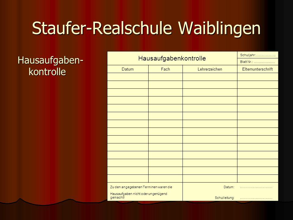 Staufer-Realschule Waiblingen Hausaufgaben- kontrolle Hausaufgabenkontrolle Schuljahr:......................