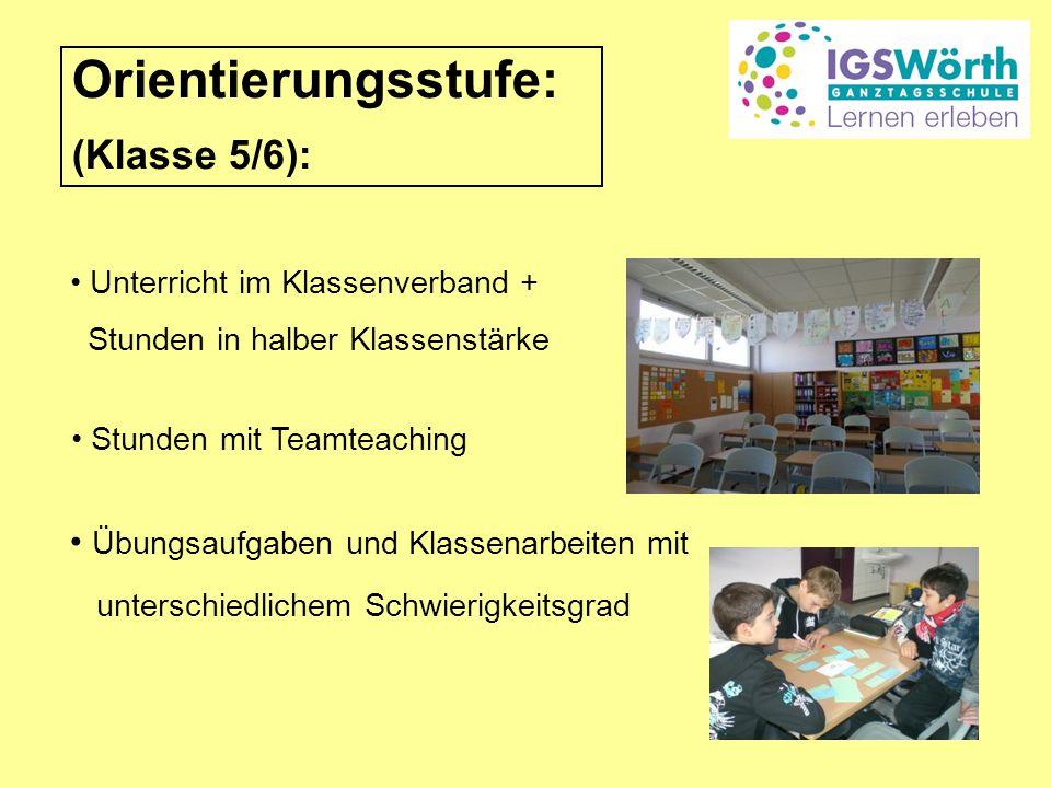Orientierungsstufe: (Klasse 5/6): Unterricht im Klassenverband + Stunden in halber Klassenstärke Übungsaufgaben und Klassenarbeiten mit unterschiedlic