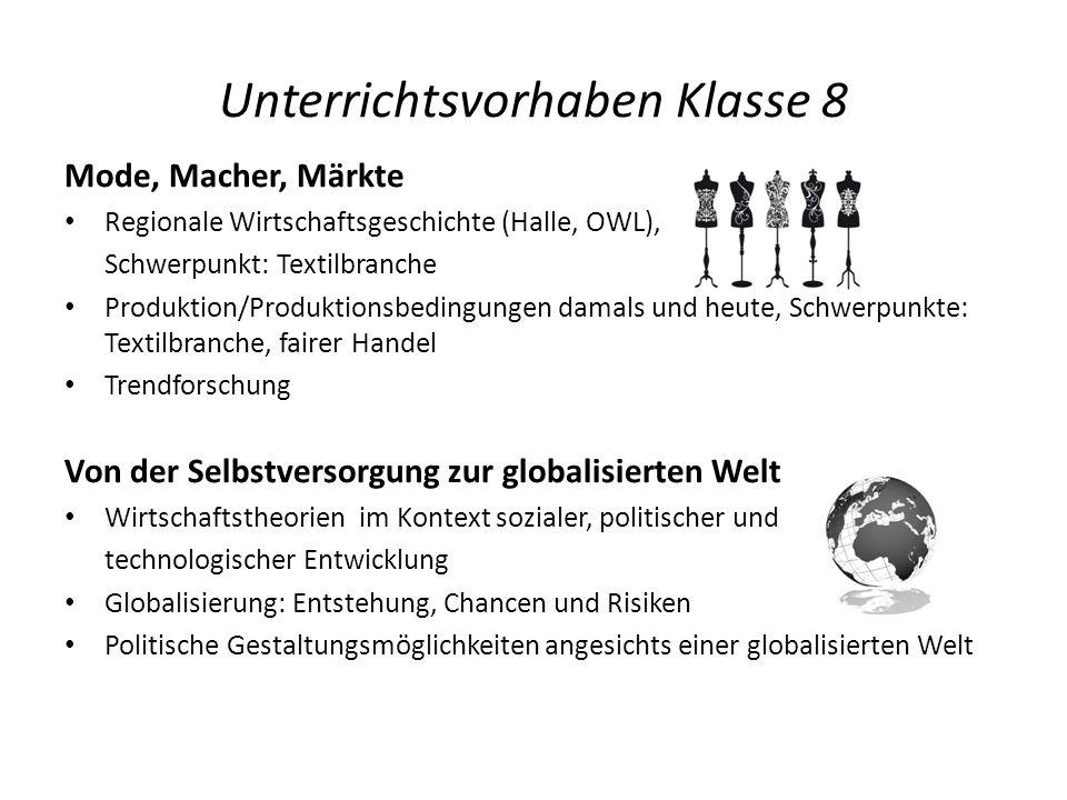 Unterrichtsvorhaben Klasse 8 Mode, Macher, Märkte Regionale Wirtschaftsgeschichte (Halle, OWL), Schwerpunkt: Textilbranche Produktion/Produktionsbedin