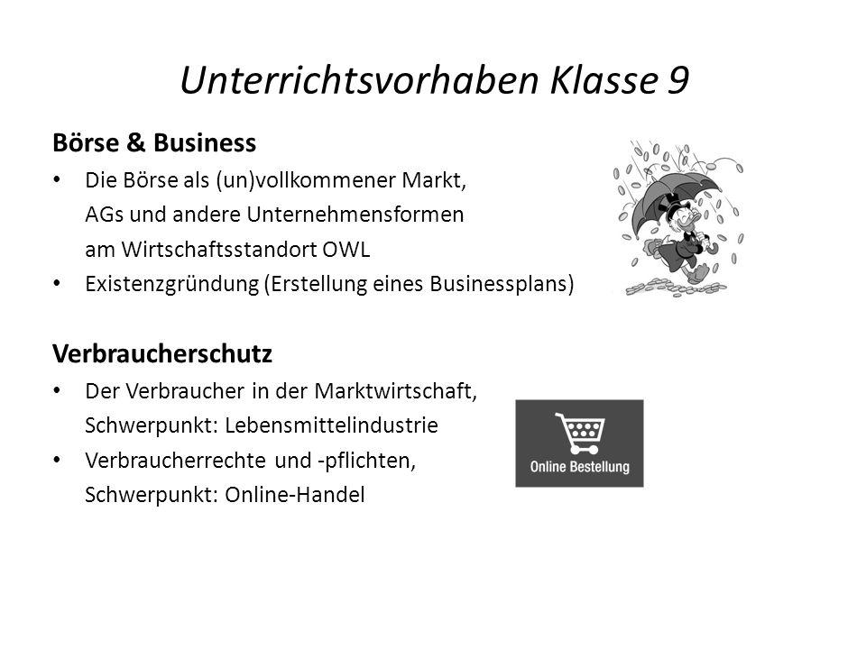 Unterrichtsvorhaben Klasse 9 Börse & Business Die Börse als (un)vollkommener Markt, AGs und andere Unternehmensformen am Wirtschaftsstandort OWL Exist