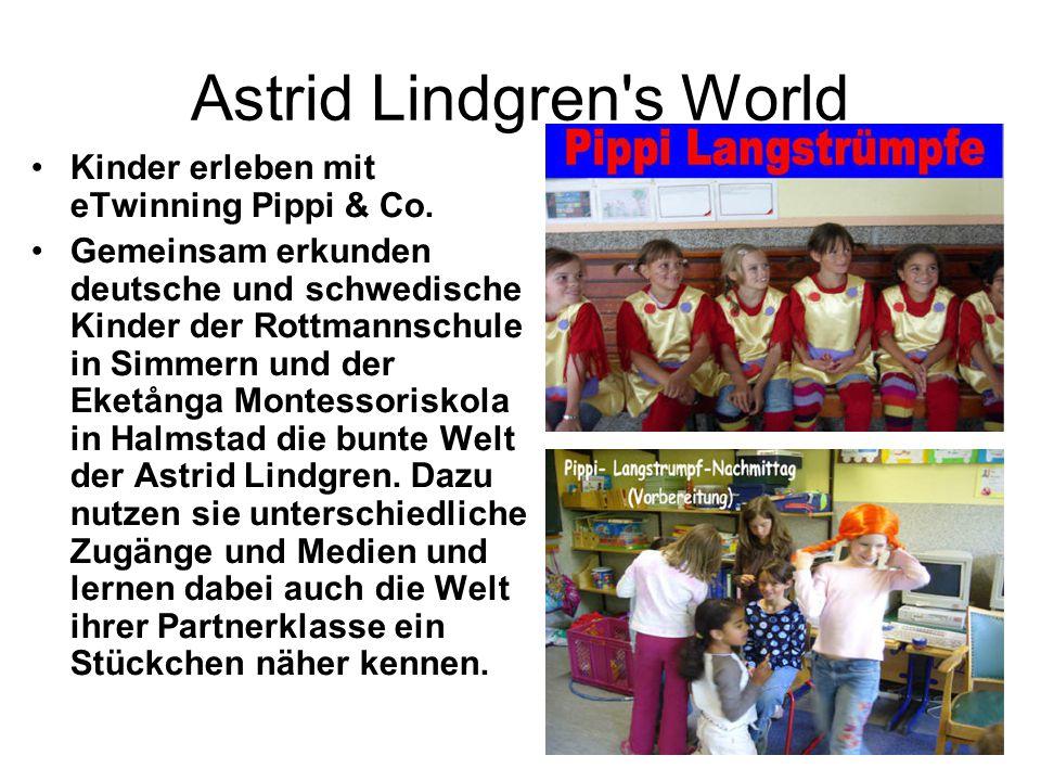 Astrid Lindgren's World Kinder erleben mit eTwinning Pippi & Co. Gemeinsam erkunden deutsche und schwedische Kinder der Rottmannschule in Simmern und