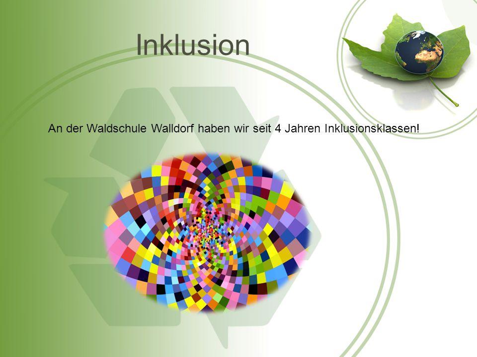 Inklusion An der Waldschule Walldorf haben wir seit 4 Jahren Inklusionsklassen!