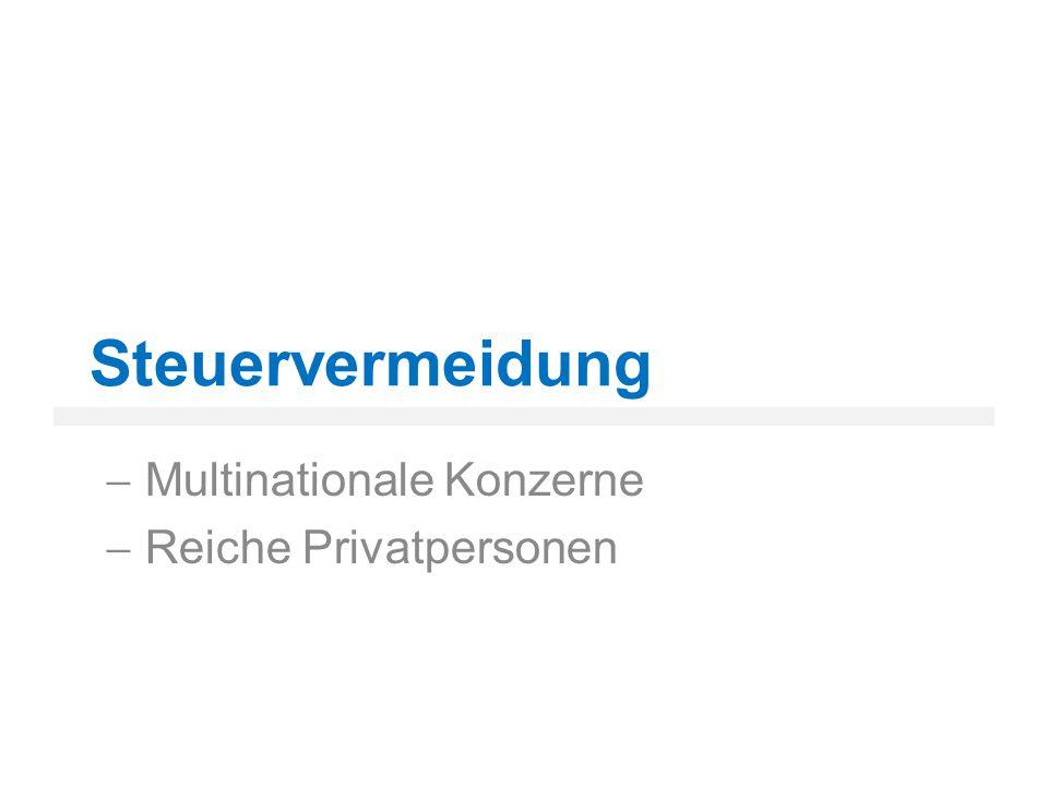 Steuervermeidung  Multinationale Konzerne  Reiche Privatpersonen