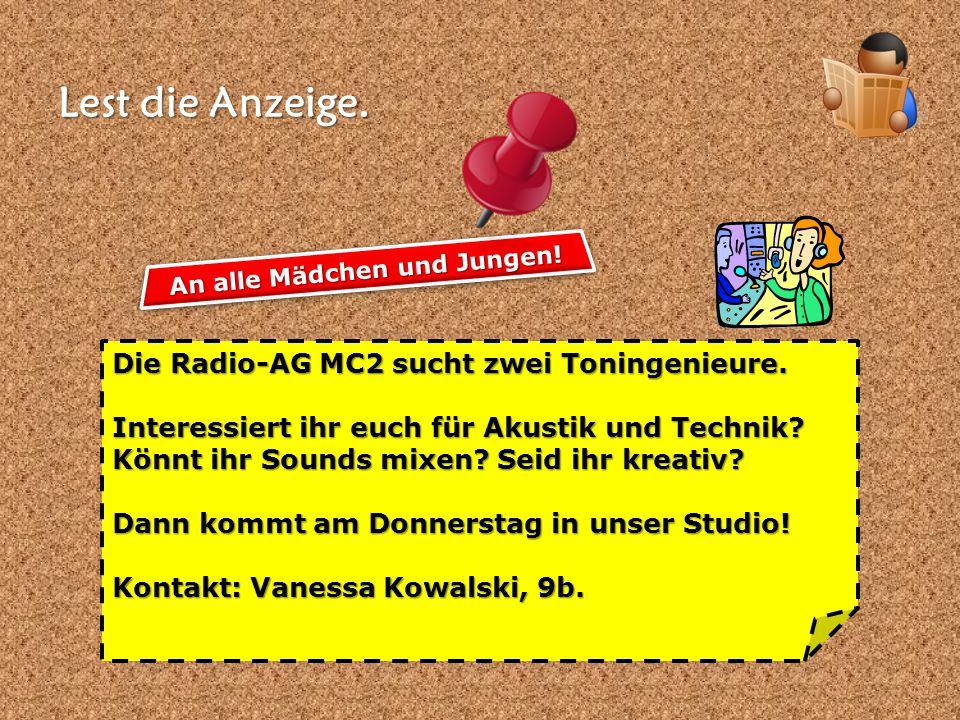 Lest die Anzeige. Die Radio-AG MC2 sucht zwei Toningenieure.