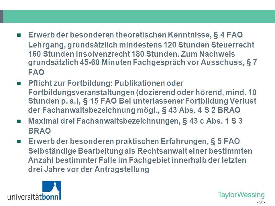 - 19 - Voraussetzungen fur die Verleihung geregelt in § 2 ff FAO Fachanwaltsbezeichnung darf nur aufgrund besonderer Kenntnisse und Erfahrungen geführ